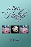 Portada de [(A ROSE IN HEATHER)] [BY (AUTHOR) JC PORTER] PUBLISHED ON (JULY, 2009)