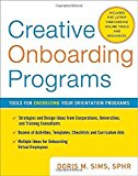 Portada de CREATIVE ONBOARDING PROGRAMS: TOOLS FOR ENERGIZING YOUR ORIENTATION PROGRAM BY SIMS, DORIS (2010) HARDCOVER
