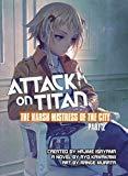 Portada de ATTACK ON TITAN: THE HARSH MISTRESS OF THE CITY, PART 2 BY RYO KAWAKAMI (2015-09-29)