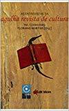 """Portada de AS ENTREVISTAS DA AGULHA REVISTA DE CULTURA - VOL.1 - 2000-2009 (COLEÇÃO """"O AMOR PELAS PALAVRAS"""" Nº 32)"""
