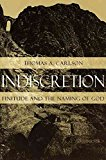 Portada de [(INDISCRETION : FINITUDE AND THE NAMING OF GOD)] [BY (AUTHOR) THOMAS A. CARLSON] PUBLISHED ON (FEBRUARY, 1999)