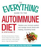 Portada de THE EVERYTHING GUIDE TO THE AUTOIMMUNE DIET: RESTORE YOUR IMMUNE SYSTEM AND MANAGE CHRONIC ILLNESS WITH HEALING, NOURISHING FOODS (EVERYTHING SERIES) BY JEFFREY MCCOMBS (2015-06-03)