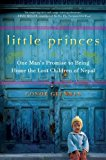 Portada de LITTLE PRINCES: ONE MAN'S PROMISE TO BRING HOME THE LOST CHILDREN OF NEPAL (THORNDIKE NONFICTION) BY CONOR GRENNAN (2011-02-16)