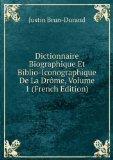 Portada de DICTIONNAIRE BIOGRAPHIQUE ET BIBLIO-ICONOGRAPHIQUE DE LA DRÃŽME, VOLUME 1 (FRENCH EDITION)