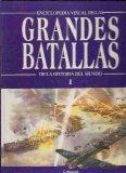 Portada de ENCICLOPEDIA VISUAL DE LAS GRANDES BATALLAS DE LA HISTORIA DEL MUNDO. TOMO 1