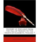 Portada de [(HISTORY OF ENGLAND FROM THE FALL OF WOLSEY TO THE DEATH OF ELIZABETH, VOLUME 7)] [BY: JAMES ANTHONY FROUDE]