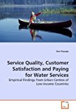Portada de SERVICE QUALITY, CUSTOMER SATISFACTION AND PAYING FOR WATER SERVICES: EMPIRICAL FINDINGS FROM URBAN CENTRES OF LOW-INCOME COUNTRIES BY SAM KAYAGA (2009-09-01)