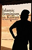 Portada de ISLAMIC FEMINISM IN KUWAIT: THE POLITICS AND PARADOXES BY ALESSANDRA L. GONZALEZ (2013-02-13)