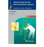 Portada de [(CLINICAL TESTS FOR THE MUSCULOSKELETAL SYSTEM: EXAMINATIONS - SIGNS - PHENOMENA)] [AUTHOR: KLAUS BUCKUP] PUBLISHED ON (JULY, 2008)