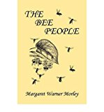 Portada de [( THE BEE PEOPLE (YESTERDAY'S CLASSICS) )] [BY: MARGARET W. MORLEY] [MAY-2009]