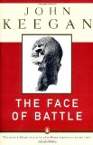 Portada de THE FACE OF BATTLE: A STUDY OF AGINCOURT, WATERLOO, AND THE SOMME BY KEEGAN, JOHN (1983) PAPERBACK