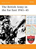 Portada de THE BRITISH ARMY IN THE FAR EAST 1941-45 (BATTLE ORDERS) BY ALAN JEFFREYS (1-JUN-2005) PAPERBACK