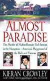 Portada de ALMOST PARADISE: THE EAST HAMPTON MURDER OF TED AMMON BY KIERAN CROWLEY (2005-11-01)