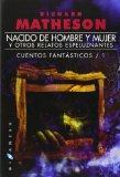 NACIDO DE HOMBRE Y MUJER, Y OTROS RELATOS ESPELUZNANTES: CUENTOS FANTÁSTICOS / 1 (GIGAMESH FICCIÓN) BY MATHESON, RICHARD (2014) TAPA BLANDA