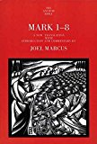 Portada de [(MARK 1-8 : A NEW TRANSLATION WITH INTRODUCTION AND COMMENTARY)] [BY (AUTHOR) JOEL MARCUS ] PUBLISHED ON (DECEMBER, 2007)