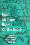 Portada de FOUR STRANGE BOOKS OF THE BIBLE: JONAH, DANIEL, KOHELETH, ESTHER BY ELIAS BICKERMAN (1985-01-12)