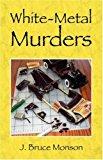Portada de WHITE-METAL MURDERS BY J BRUCE MONSON (2007-12-06)