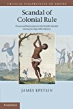 Portada de SCANDAL OF COLONIAL RULE: POWER AND SUBVERSION IN THE BRITISH ATLANTIC DURING THE AGE OF REVOLUTION (CRITICAL PERSPECTIVES ON EMPIRE) BY JAMES EPSTEIN (2012-04-23)