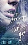 Portada de THE SECRET TO LETTING GO BY KATHLEEN FLEET (FEBRUARY 01,2016)