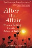 Portada de AFTER HIS AFFAIR: WOMEN RISING FROM THE ASHES OF INFIDELITY BY MERYN G. CALLANDER (4-NOV-2014) PAPERBACK