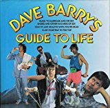 Portada de DAVE BARRY'S GUIDE TO LIFE (CONTAINS: DAVE BARRY'S GUIDE TO MARRIAGE AND/OR SEX / BABIES AND OTHER HAZARDS OF SEX / STAY FIT AND HEALTHY UNTIL YOU'RE DEAD / CLAW YOUR WAY TO THE TOP) BY DAVE BARRY (1991-07-20)