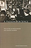 Portada de A PASSION FOR JOYCE: THE LETTERS OF HUGH KENNER AND ADALINE GLASHEEN BY HUGH KENNER (2008-06-05)