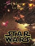 Portada de COLORING FOR KIDS STAR WARS: GREAT COLORING BOOK FOR KIDS IN AN A4 50 PAGE BOOK. GREAT SCENES TO COLOR WITH ALL YOUR FAVOURITE CHARACTERS. SO WHAT YOU WAITING FOR GO GRAB THEM PENCILS. AGE 5 BY K W BOOKS (2016-02-28)