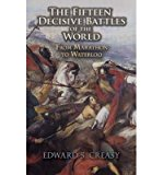 Portada de [(THE FIFTEEN DECISIVE BATTLES OF THE WORLD: FROM MARATHON TO WATERLOO)] [AUTHOR: SIR EDWARD S. CREASY] PUBLISHED ON (NOVEMBER, 2008)