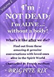 Portada de I'M NOT DEAD: I'M ALIVE...WITHOUT A BODY!: VOLUME 2: WHAT'S IT LIKE AFTER WE DIE? BY BRIGITTE RIX (2013-04-01)