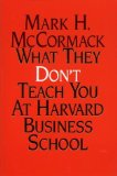 Portada de WHAT THEY DON'T TEACH YOU AT HARVARD BUSINESS SCHOOL BY MARK MCCORMACK (13-JUN-1994) PAPERBACK