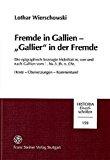 Portada de FREMDE IN GALLIEN - GALLIER IN DER FREMDE: DIE EPIGRAPHISCH BEZEUGTE MOBILITAT IN, VON UND NACH GALLIEN VOM 1. BIS 3. JH. N. CHR. (HISTORIA: EINZELSCHRIFTEN) (GERMAN EDITION) BY LOTHAR WIERSCHOWSKI (2001-12-01)