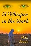 Portada de A WHISPER IN THE DARK: A WHISPER IN THE DARK BY M. E. BRADY (2014-07-01)
