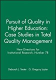 Portada de PURSUIT QUALITY HIGHER ED MANAGEMENT 78 ES IN TOTAL QUALITY MANAGEMENT (ISSUE 78: NEW DIRE CTIONS IN INSTITUTIONAL RESEARCH-IR): CASE STUDIES IN TOTAL ... (NEW DIRECTIONS FOR INSTITUTIONAL RESEARCH) BY IR (1995-04-01)