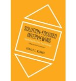 Portada de [(SOLUTION-FOCUSED INTERVIEWING: APPLYING POSITIVE PSYCHOLOGY, A MANUAL FOR PRACTITIONERS)] [AUTHOR: RONALD E. WARNER] PUBLISHED ON (OCTOBER, 2013)