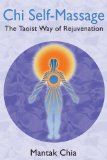 Portada de CHI SELF-MASSAGE: THE TAOIST WAY OF REJUVENATION BY CHIA, MANTAK 1ST (FIRST) EDITION (6/5/2006)