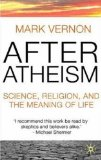Portada de AFTER ATHEISM: SCIENCE, RELIGION AND THE MEANING OF LIFE BY MARK VERNON (1-JAN-2008) PAPERBACK