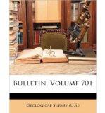 Portada de [( BULLETIN, VOLUME 701 )] [BY: U S GEOLOGICAL SURVEY & ORIENTEERING S] [APR-2010]