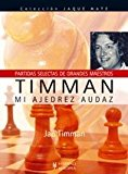 Portada de TIMMAN. MI AJEDREZ AUDAZ (JAQUE MATE) DE JAN TIMMAN (2007) TAPA BLANDA