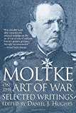 Portada de MOLTKE ON THE ART OF WAR: SELECTED WRITINGS BY HELMUTH VON MOLTKE (1995-06-01)