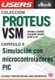 Portada de PROTEUS VSM: SIMULACIÓN CON MICROCONTROLADORES PIC (COLECCIÓN PROTEUS VSM Nº 6)