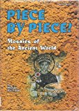 Portada de PIECE BY PIECE!: MOSAICS OF THE ANCIENT WORLD (BURIED WORLDS) BY MICHAEL AVI-YONAH (1993-07-02)