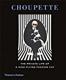 Portada de CHOUPETTE: THE PRIVATE LIFE OF A HIGH-FLYING FASHION CAT BY PATRICK MAURI??S (2014-09-22)