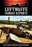 Portada de LUFTWAFFE COMBAT REPORTS (HITLER'S WAR MACHINE) BY BOB CARRUTHERS (EDITOR) (1-MAR-2012) PAPERBACK