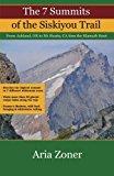 Portada de THE 7 SUMMITS OF THE SISKIYOU TRAIL: ASHLAND, OR TO MT SHASTA, CA THRU THE KLAMATH KNOT BY ARIA ZONER (2015-02-17)