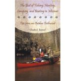 Portada de [(THE BEST OF FISHING, HUNTING, CAMPING, AND BOATING IN MISSOURI: TIPS FROM AN OUTDOOR ENTHUSIAST)] [AUTHOR: CHARLES J. FARMER] PUBLISHED ON (NOVEMBER, 2004)