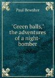 """Portada de """"GREEN BALLS,"""" THE ADVENTURES OF A NIGHT-BOMBER"""
