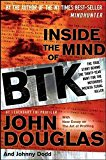 Portada de INSIDE THE MIND OF BTK: THE TRUE STORY BEHIND THE THIRTY-YEAR HUNT FOR THE NOTORIOUS WICHITA SERIAL KILLER BY JOHN DOUGLAS (2008-09-02)