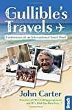 Portada de GULLIBLE'S TRAVELS: CONFESSIONS OF AN INTERNATIONAL TOWEL THIEF FROM THE PRESENTER OF BBC'S HOLIDAY PROGRAMME AND ITV'S WISH YOU WERE HERE (BRADT TRAVEL GUIDES (TRAVEL LITERATURE)) BY JOHN CARTER (2016-07-06)