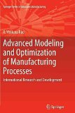 Portada de [ADVANCED MODELING AND OPTIMIZATION OF MANUFACTURING PROCESSES: INTERNATIONAL RESEARCH AND DEVELOPMENT] (BY: R. VENKATA RAO) [PUBLISHED: JANUARY, 2013]