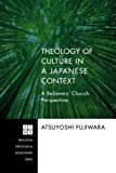 Portada de THEOLOGY OF CULTURE IN A JAPANESE CONTEXT: A BELIEVERS CHURCH PERSPECTIVE (PRINCETON THEOLOGICAL MONOGRAPH) BY ATSUYOSHI FUJIWARA (2012-07-01)